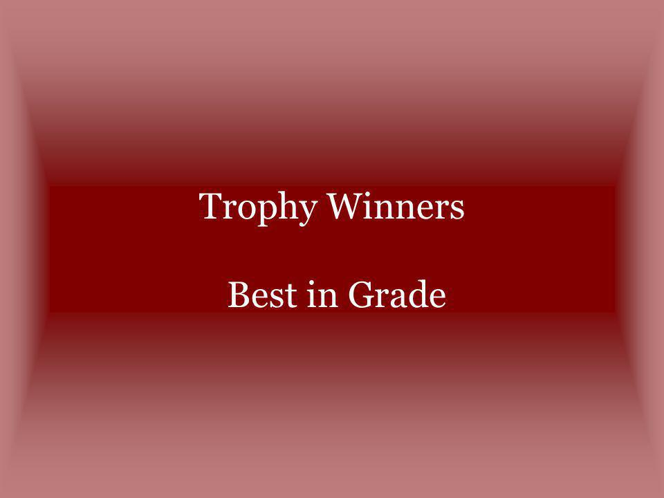 Trophy Winners Best in Grade
