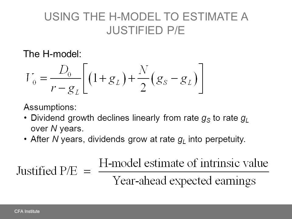 USING THE H-MODEL TO ESTIMATE A JUSTIFIED P/E Assumptions: Dividend growth declines linearly from rate g S to rate g L over N years. After N years, di
