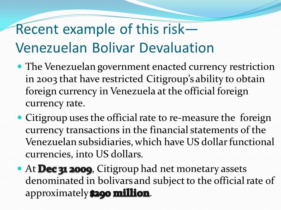 Recent example of this risk Venezuelan Bolivar Devaluation