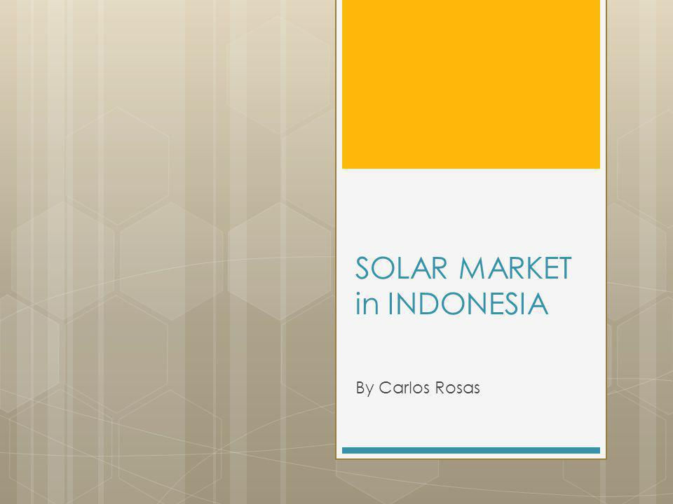 SOLAR MARKET in INDONESIA By Carlos Rosas