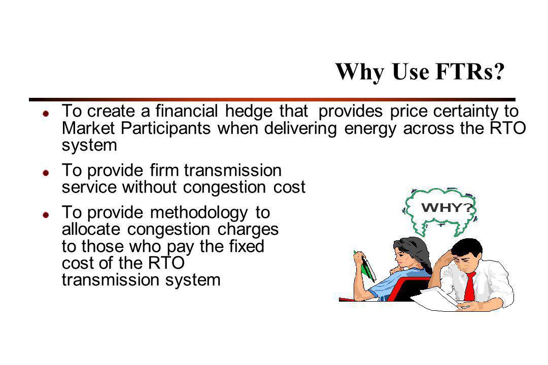 27 Why Use FTRs.