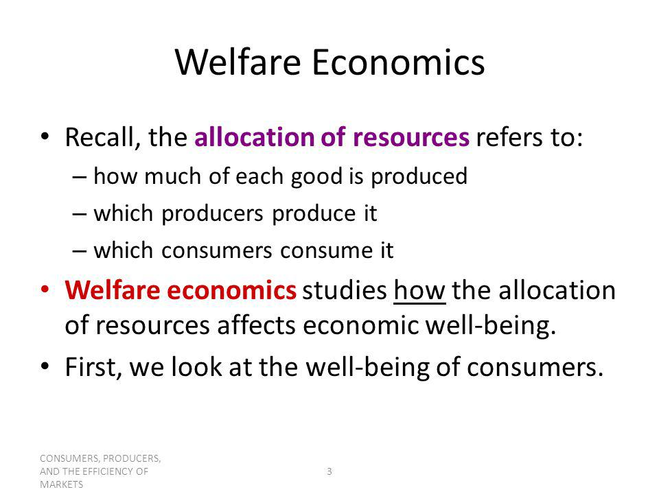 CONSUMERS, PRODUCERS, AND THE EFFICIENCY OF MARKETS 34 Which Buyers Consume the Good.