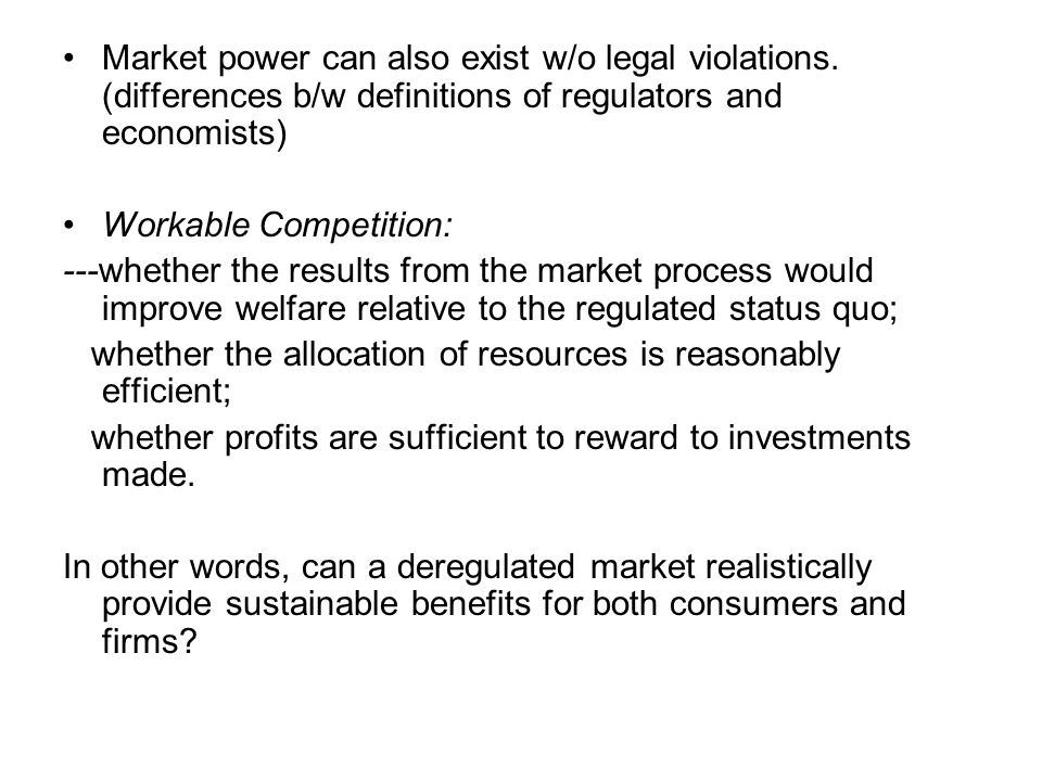 Market power can also exist w/o legal violations.