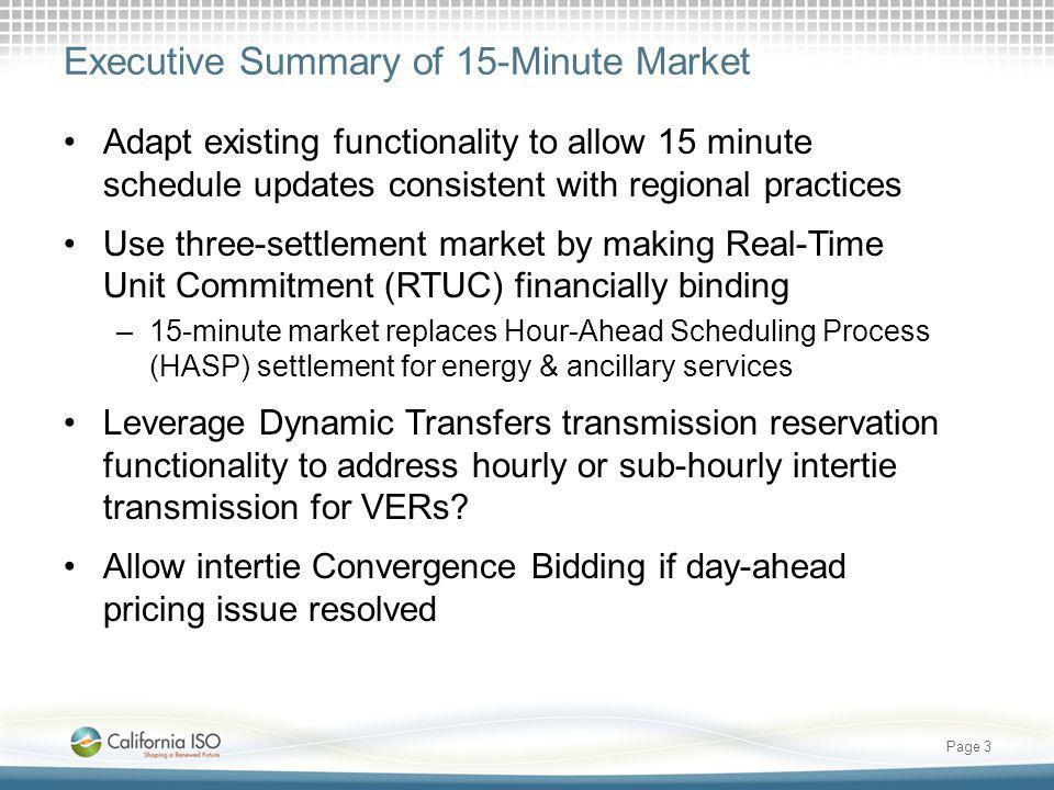 Hourly Process for Real Time Market (Straw Proposal) Page 4 Market transmission reservations in DA, HASP, & RTUC would be financially binding.