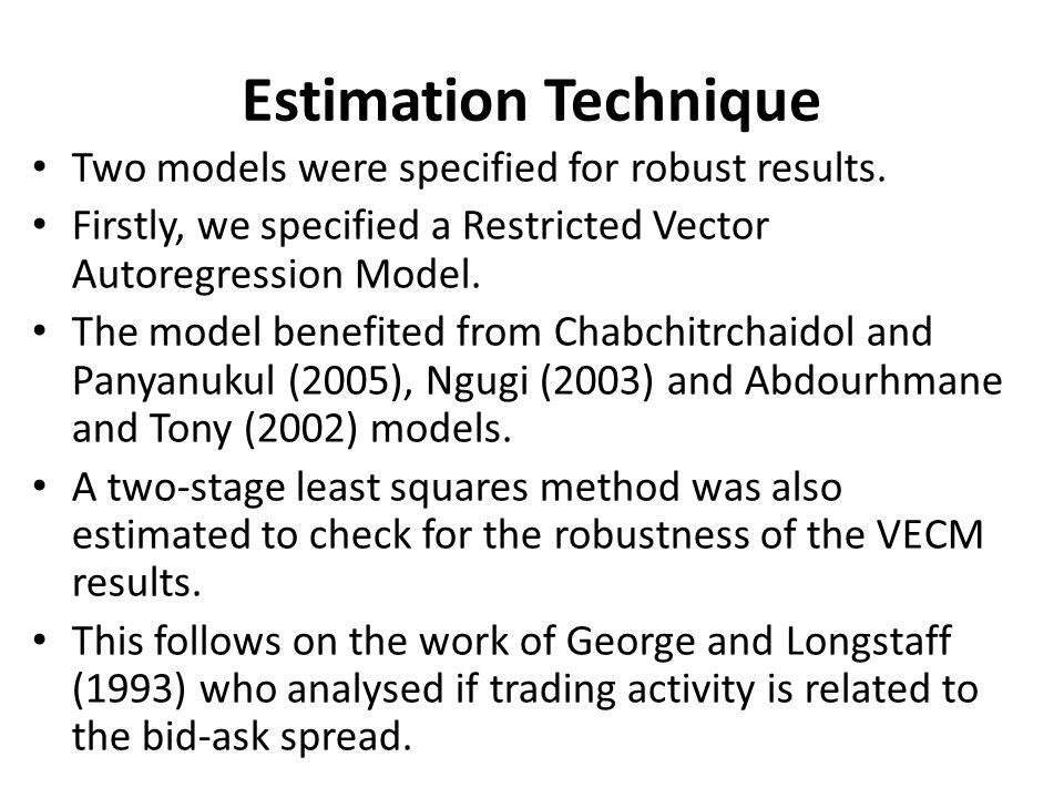 Estimation Technique Two models were specified for robust results.