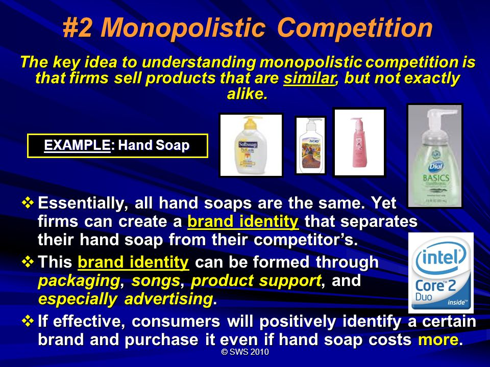 © SWS 2008 10 #2 Monopolistic Competition 1)LARGE number of large companies (but fewer than perfect competition).
