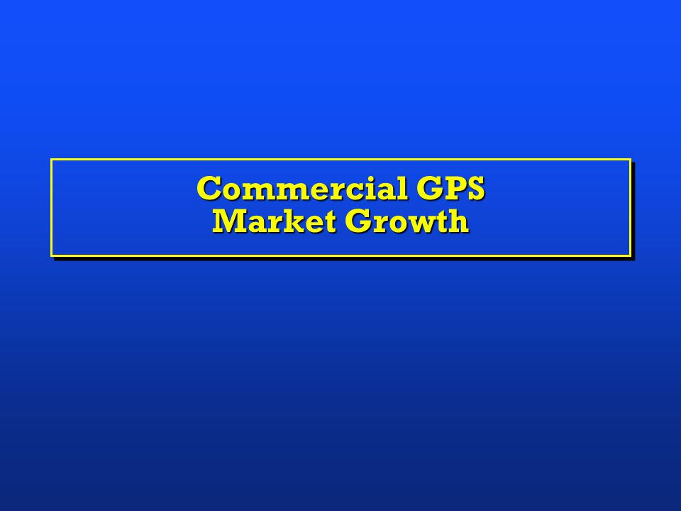 DOC Interests in GPS Commercial GPS market growthCommercial GPS market growth Civilian and scientific uses of GPSCivilian and scientific uses of GPS A