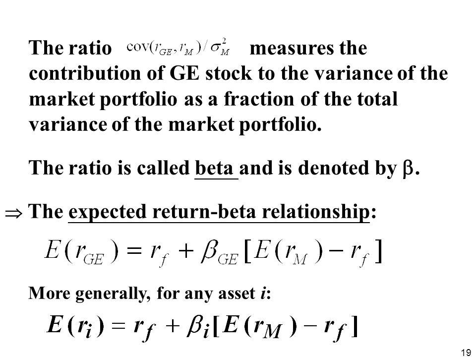 19 The ratio measures the contribution of GE stock to the variance of the market portfolio as a fraction of the total variance of the market portfolio