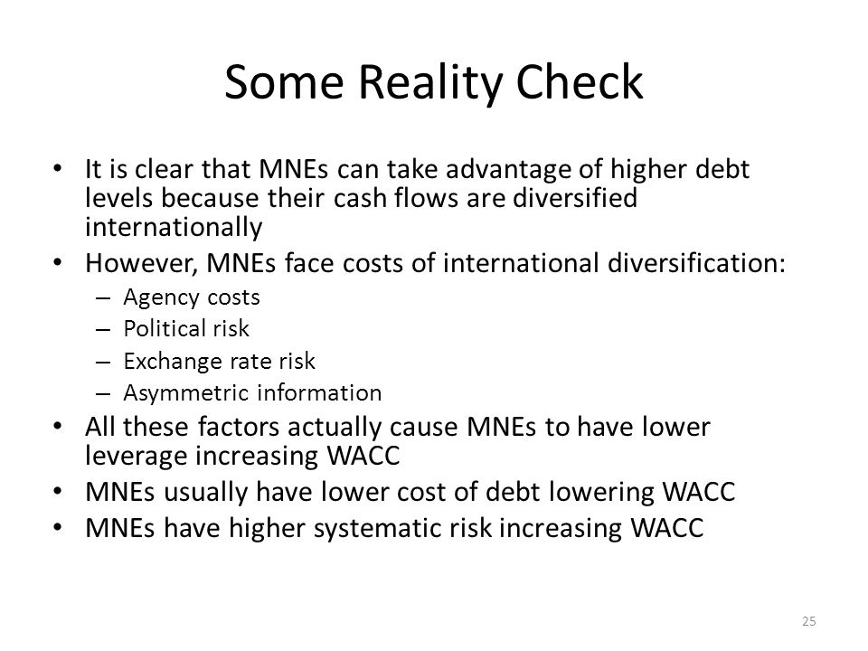 Some Reality Check It is clear that MNEs can take advantage of higher debt levels because their cash flows are diversified internationally However, MN