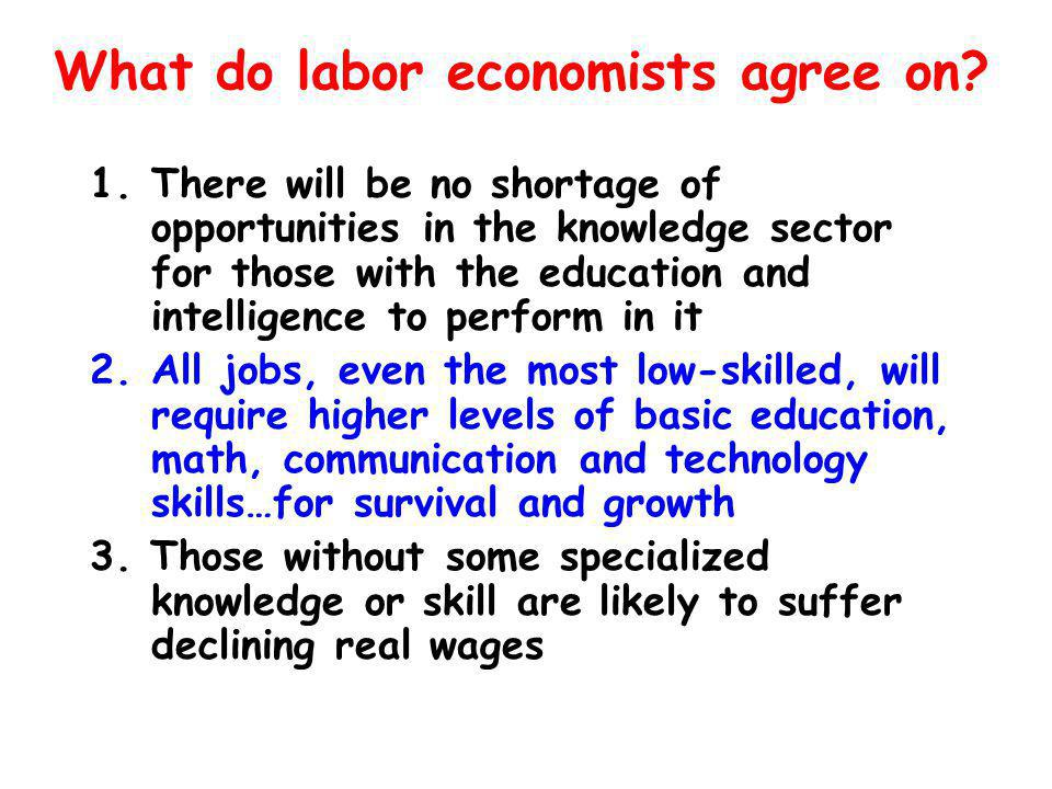 What do labor economists agree on.(II) 4.