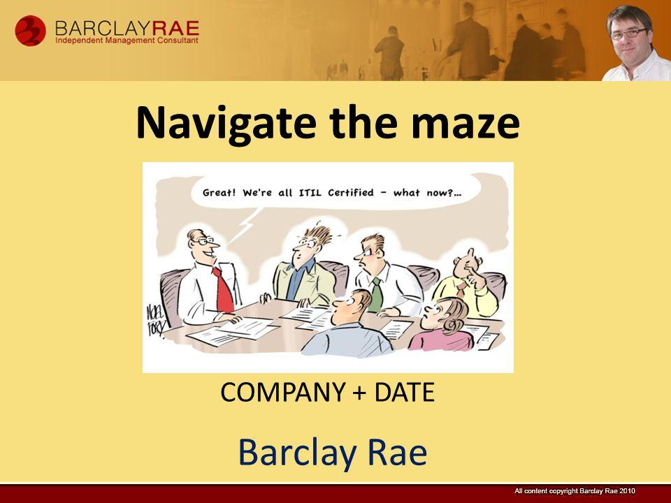 Barclay Rae Navigate the maze COMPANY + DATE
