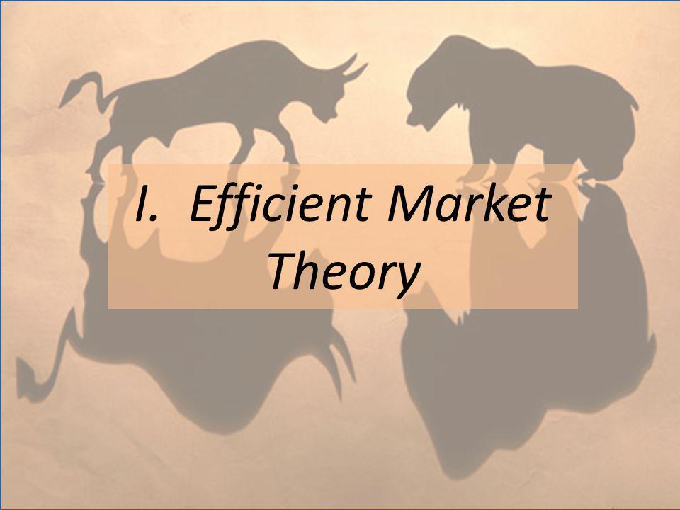 5 I. Efficient Market Theory