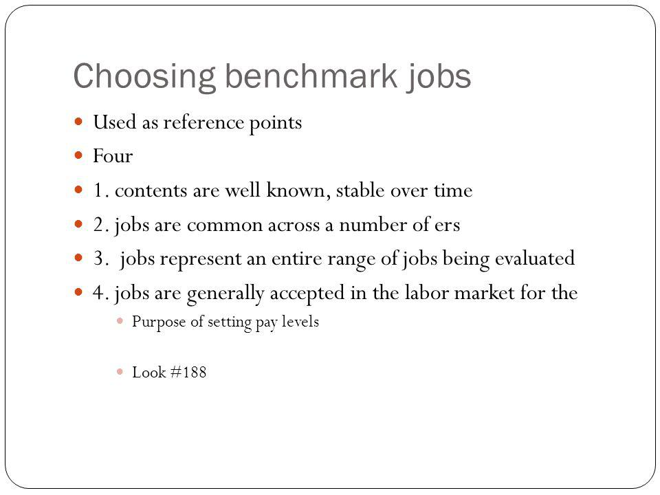 Choosing benchmark jobs Used as reference points Four 1. contents are well known, stable over time 2. jobs are common across a number of ers 3. jobs r