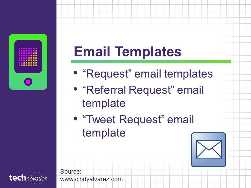 Email Templates Request email templates Referral Request email template Tweet Request email template Source: www.cindyalvarez.com