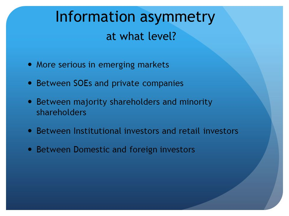 Information asymmetry at what level.
