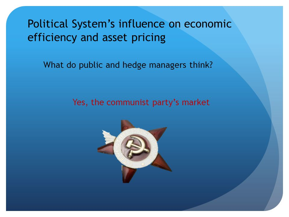 Political Systems influence on economic efficiency and asset pricing What do public and hedge managers think.