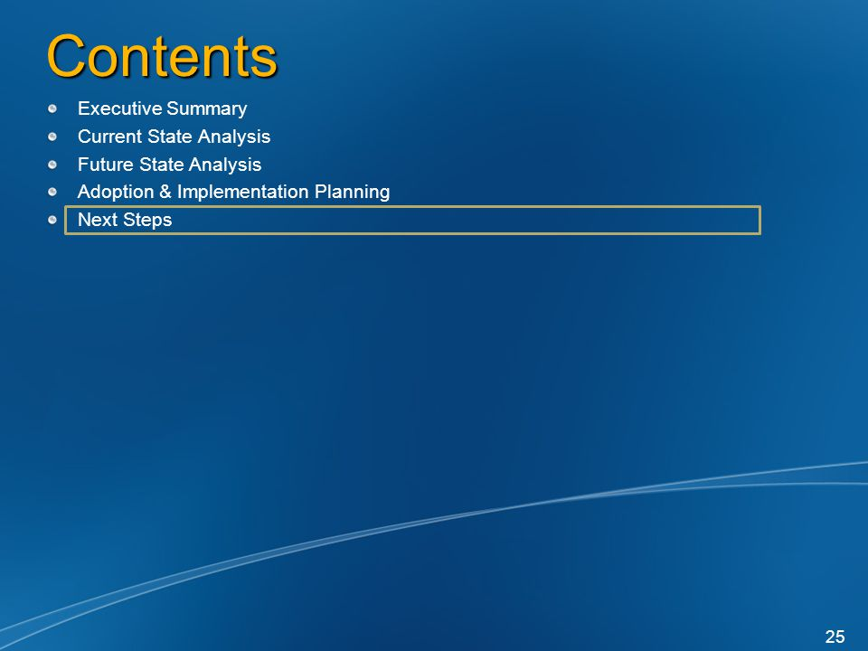 Contents Executive Summary Current State Analysis Future State Analysis Adoption & Implementation Planning Next Steps 25