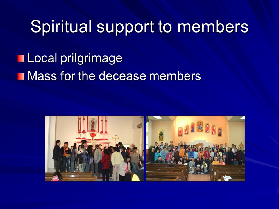 Spiritual support to members Local prilgrimage Mass for the decease members