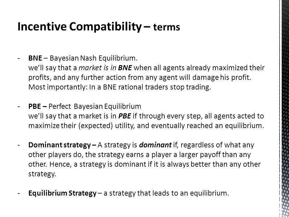 Incentive Compatibility – terms -BNE – Bayesian Nash Equilibrium.
