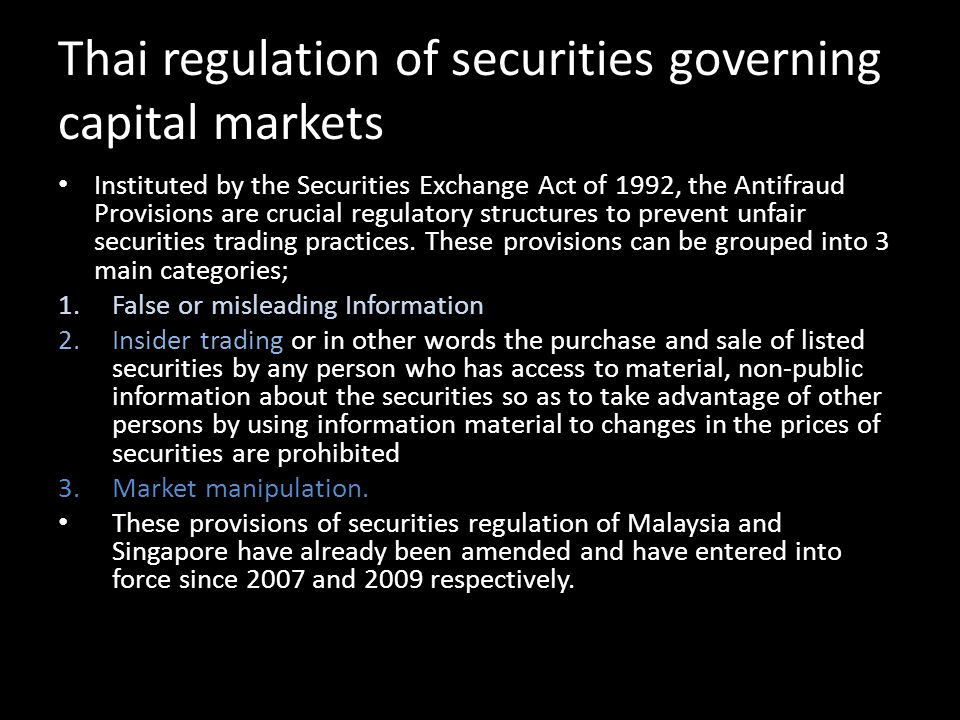 Thai regulation of securities governing capital markets Instituted by the Securities Exchange Act of 1992, the Antifraud Provisions are crucial regula