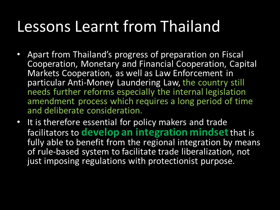 Lessons Learnt from Thailand Apart from Thailands progress of preparation on Fiscal Cooperation, Monetary and Financial Cooperation, Capital Markets C