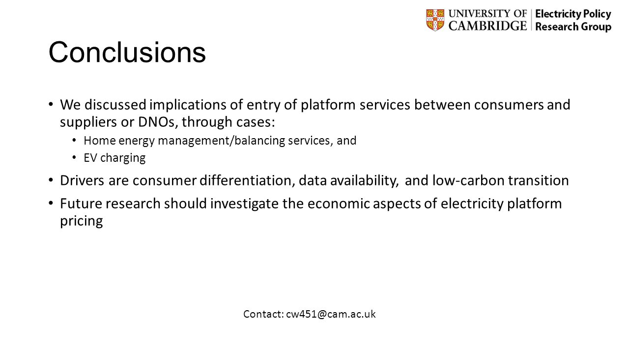 Conclusions We discussed implications of entry of platform services between consumers and suppliers or DNOs, through cases: Home energy management/bal