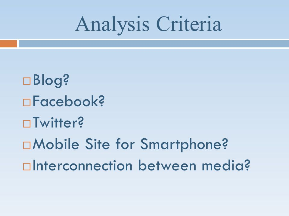 Analysis Criteria Blog. Facebook. Twitter. Mobile Site for Smartphone.