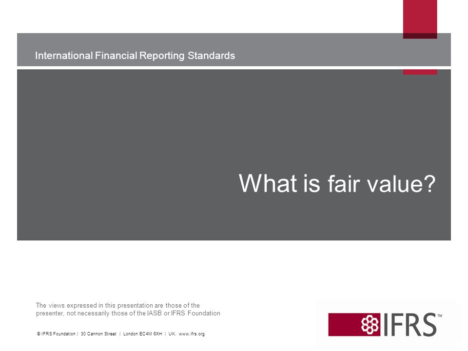Sets out in a single IFRS framework for measuring fair value and requires disclosures about fair value measurements.