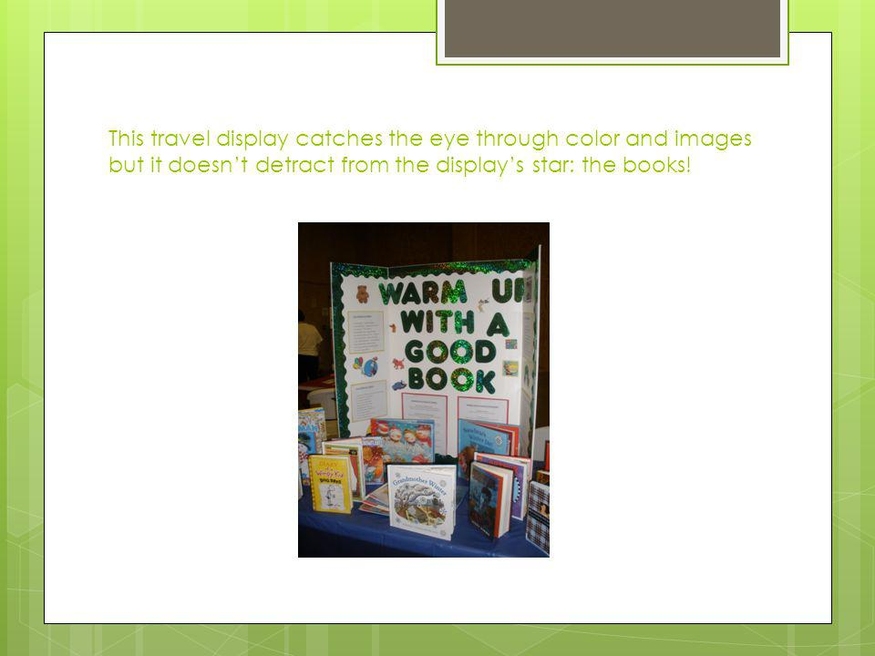 This travel display catches the eye through color and images but it doesnt detract from the displays star: the books!