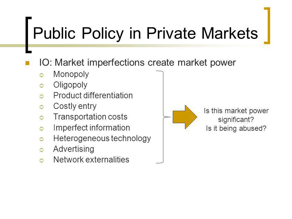 Public Policy in Private Markets Why do we care about market power.