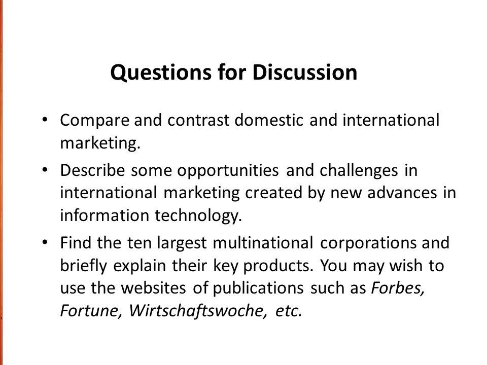 Questions for Discussion Compare and contrast domestic and international marketing.