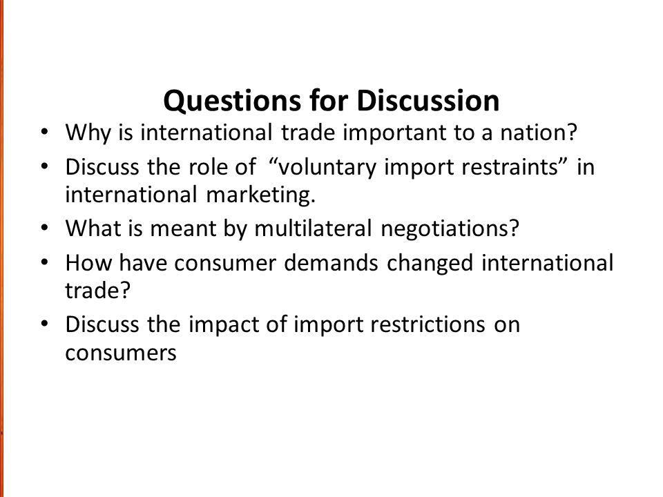 Questions for Discussion Why is international trade important to a nation.
