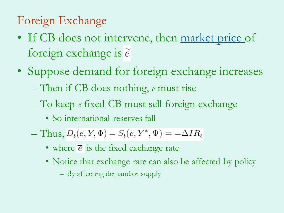 Lack of Monetary Independence Pegging e means that CB loses control of the money supply Suppose the foreign interest rate increases.