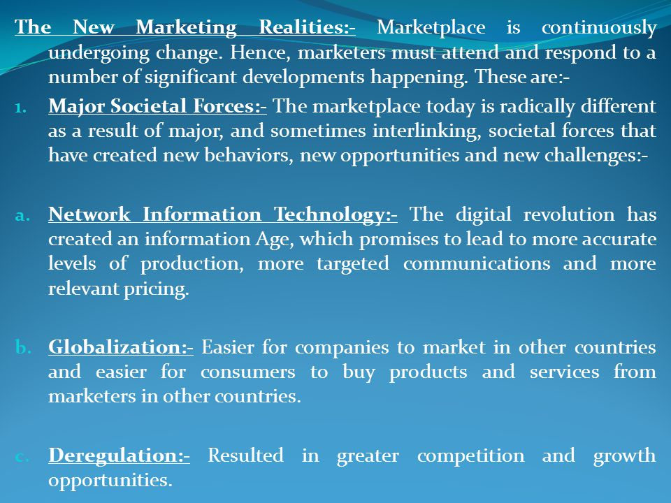 The New Marketing Realities:- Marketplace is continuously undergoing change.