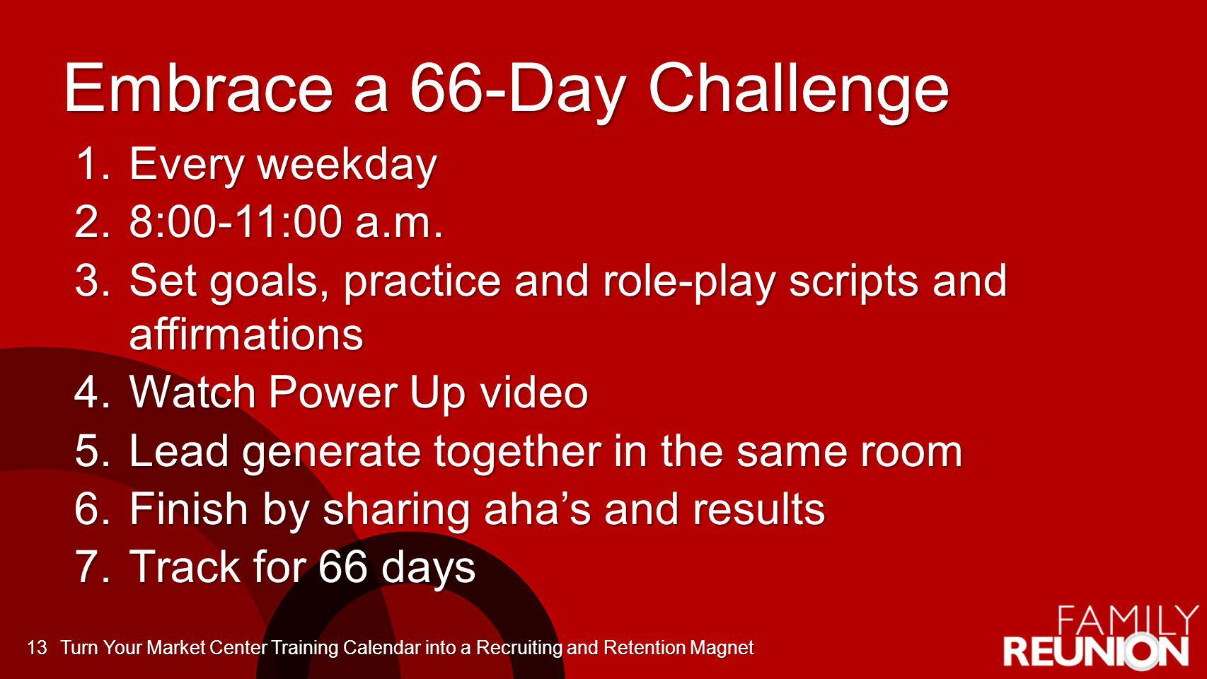 Embrace a 66-Day Challenge 1.Every weekday 2.8:00-11:00 a.m.