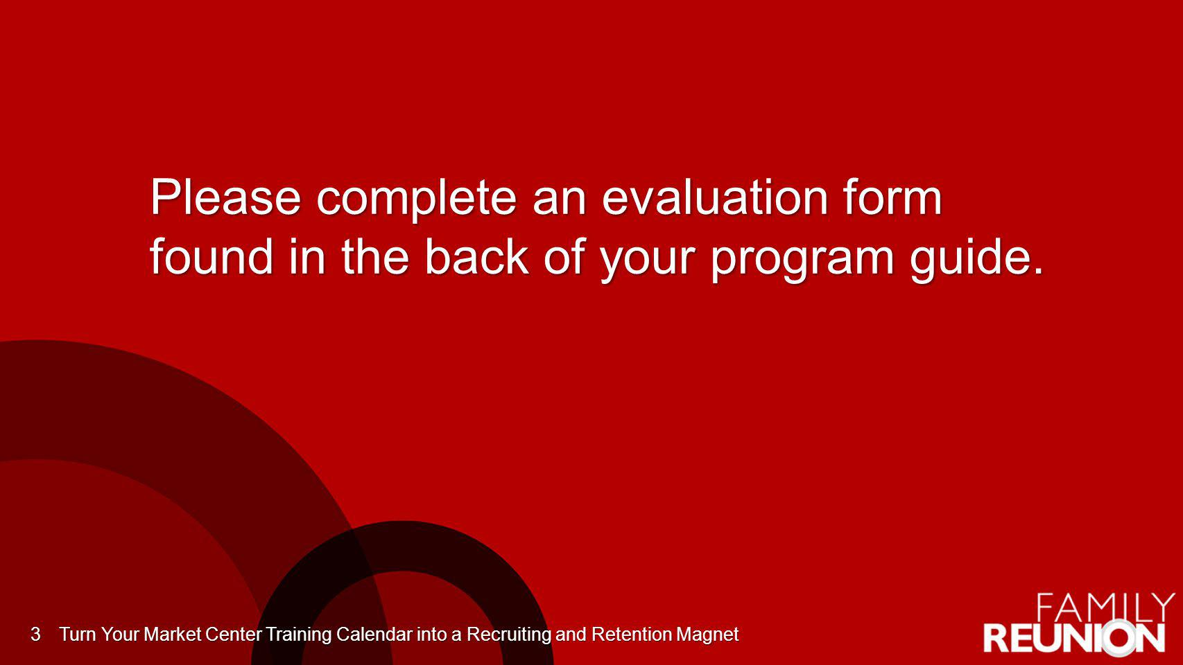 A World-Class Training Calendar … Gives your associates the opportunity to experience careers worth having, businesses worth owning, and lives worth livingGives your associates the opportunity to experience careers worth having, businesses worth owning, and lives worth living Attracts the top people in your market with evidence of your success-based mindsetAttracts the top people in your market with evidence of your success-based mindset Turn Your Market Center Training Calendar into a Recruiting and Retention Magnet4