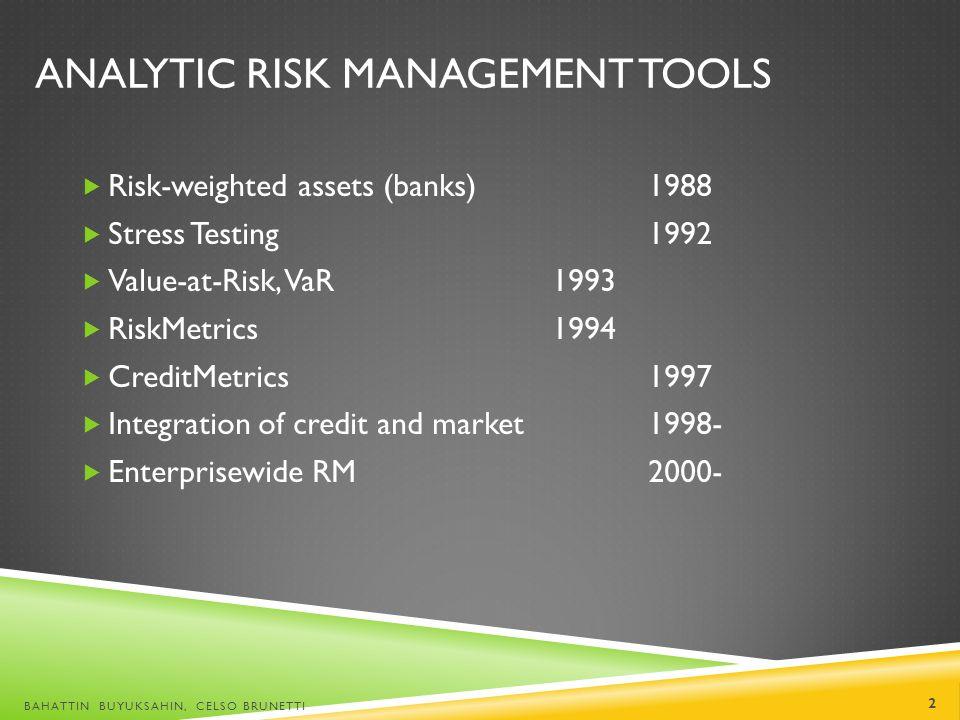 MARKET RISK MANAGEMENT Introduction to Market Risk BAHATTIN BUYUKSAHIN, CELSO BRUNETTI 13