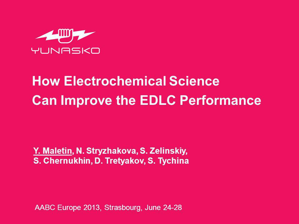 R&D team: breakthrough story 22 How Electrochemical Science Can Improve the EDLC Performance