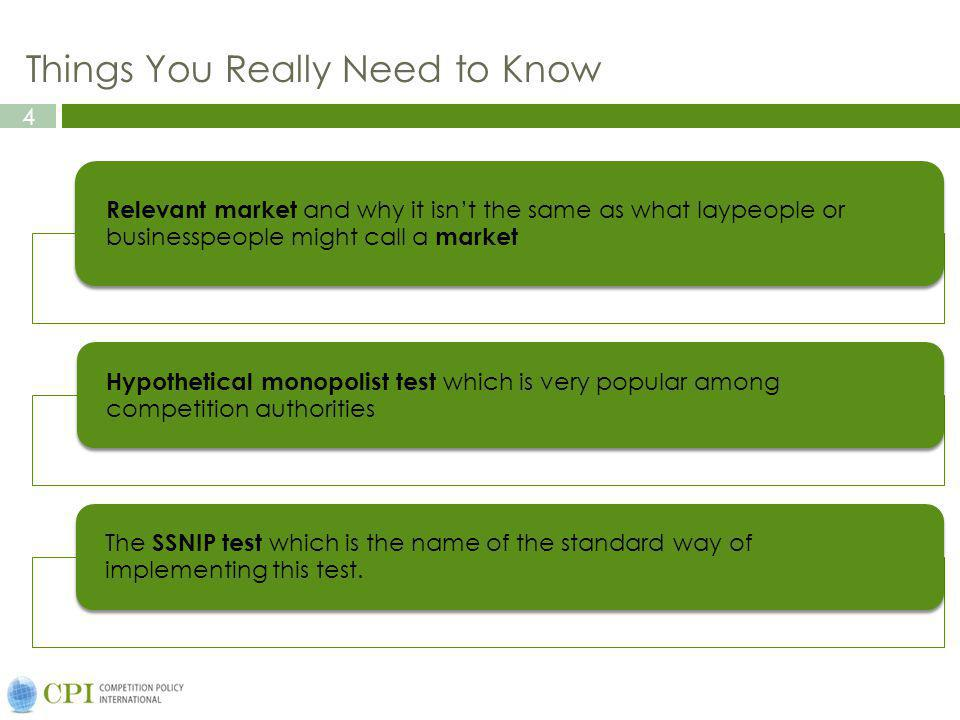 4 Things You Really Need to Know Relevant market and why it isnt the same as what laypeople or businesspeople might call a market Hypothetical monopolist test which is very popular among competition authorities The SSNIP test which is the name of the standard way of implementing this test.