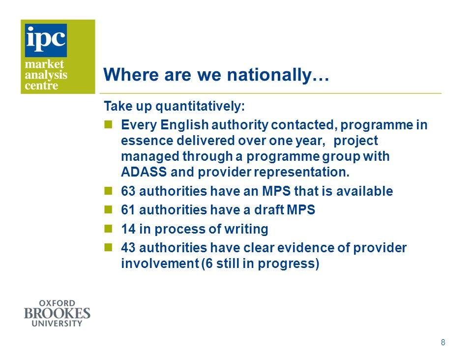 Where are we nationally… Take up quantitatively: Every English authority contacted, programme in essence delivered over one year, project managed thro