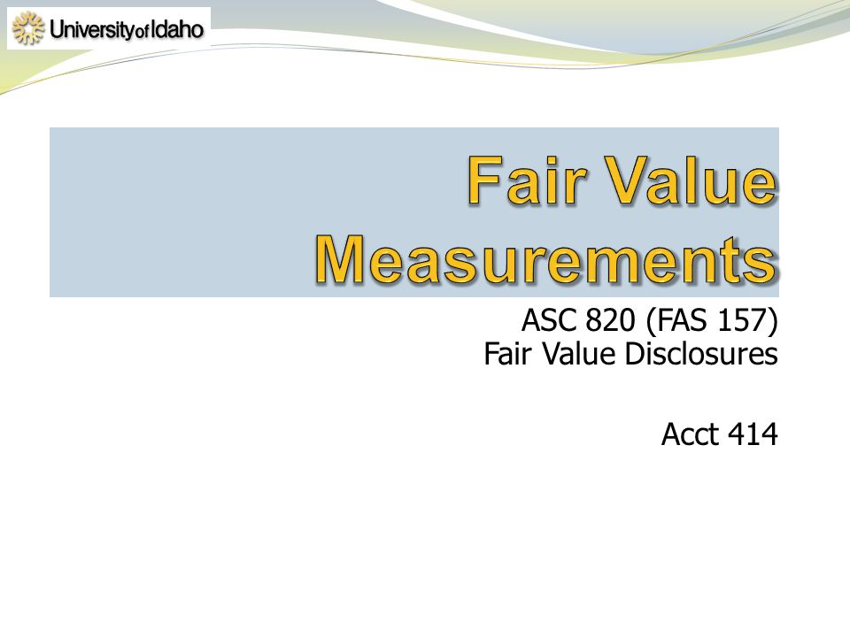 ASC 820 (FAS 157) Fair Value Disclosures Acct 414