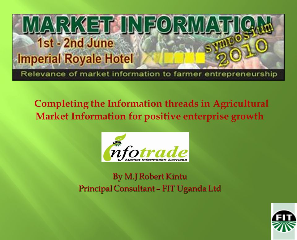A.FIT Uganda Profile B. Realities of Agricultural Sector C.