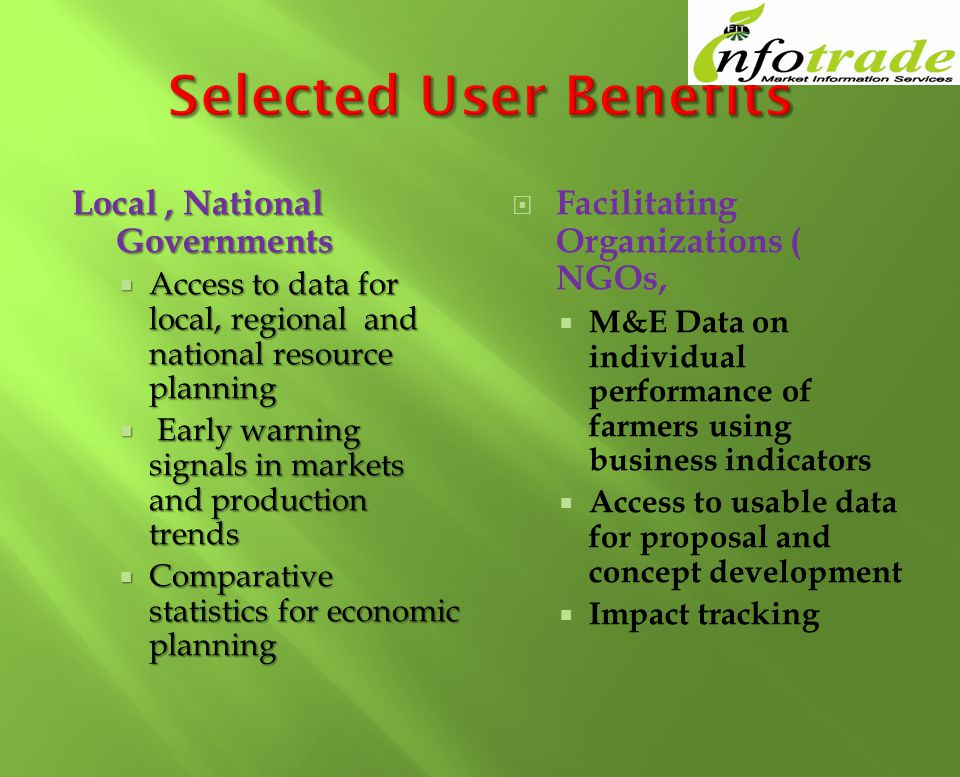 Local, National Governments Access to data for local, regional and national resource planning Access to data for local, regional and national resource