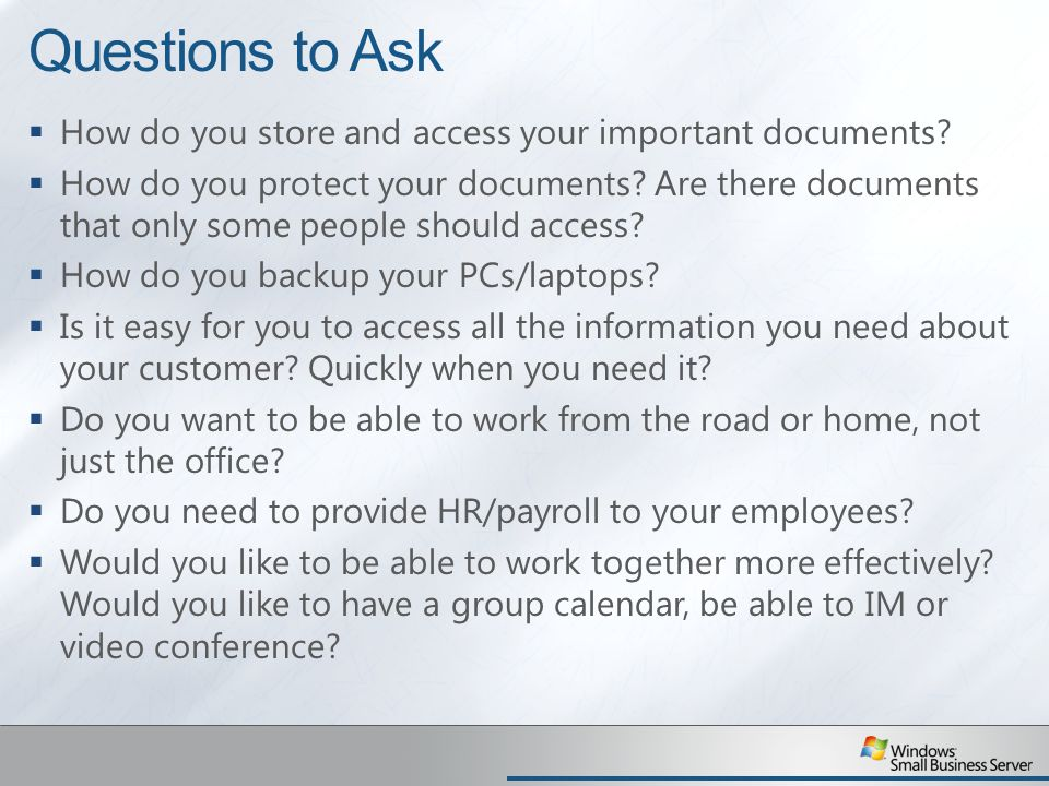 Questions to Ask How do you store and access your important documents.