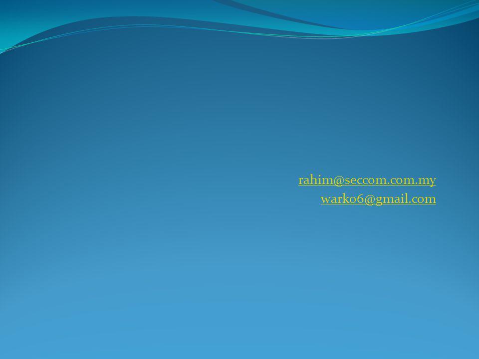 rahim@seccom.com.my wark06@gmail.com
