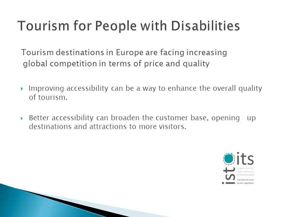 Tourism destinations in Europe are facing increasing global competition in terms of price and quality Improving accessibility can be a way to enhance the overall quality of tourism.
