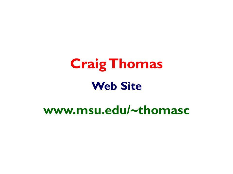 Craig Thomas Web Site www.msu.edu/~thomasc