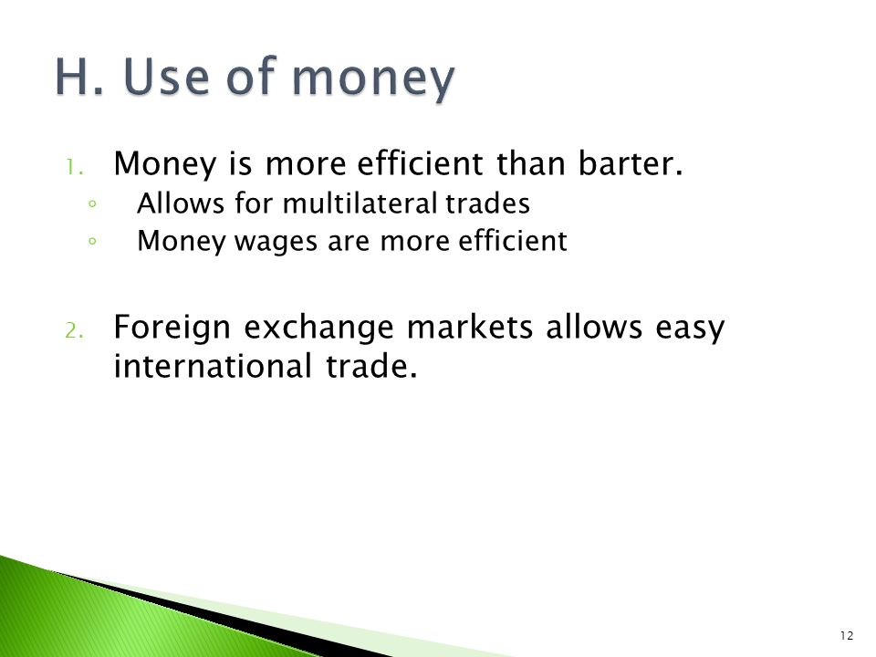 1. Money is more efficient than barter.