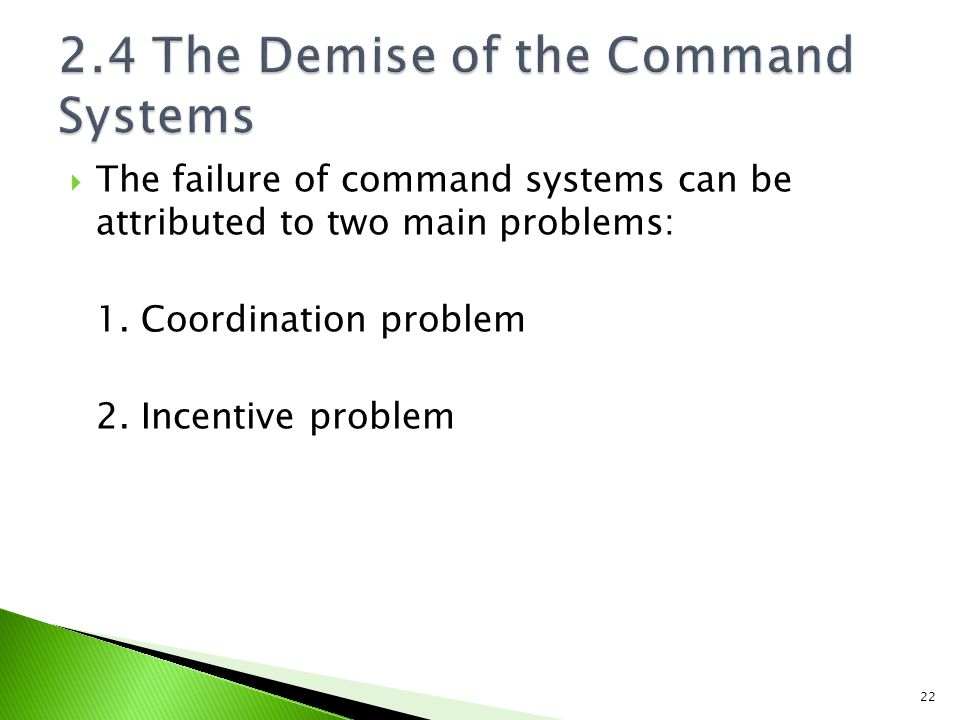 The failure of command systems can be attributed to two main problems: 1.