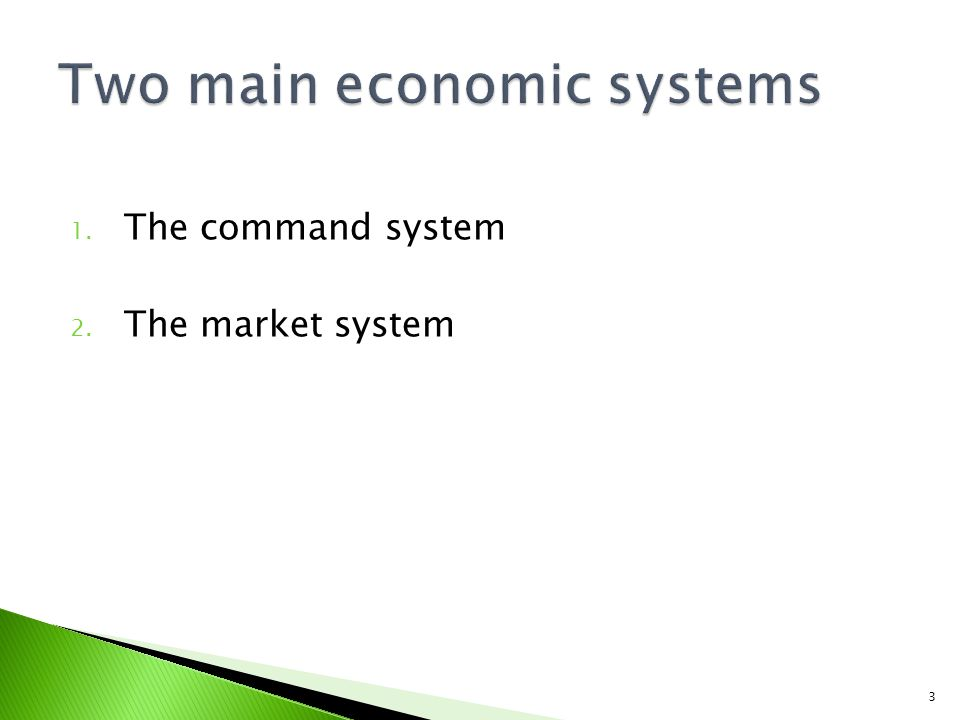 1. The command system 2. The market system 3